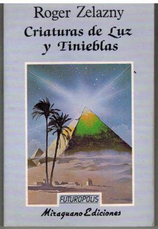 Portada CRIATURAS DE LUZ Y TINIEBLAS - ROGER ZELAZNY - MIRAGUANO EDICIONES