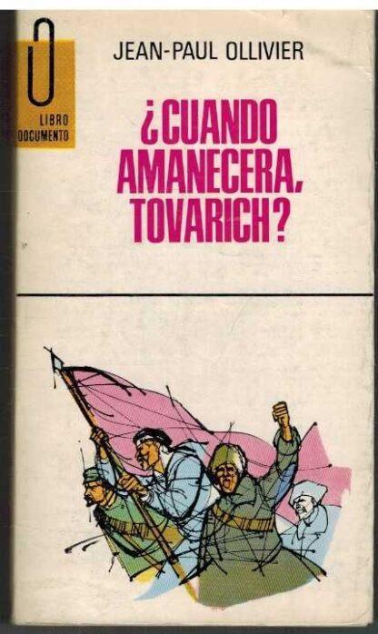 Portada ¿CUANDO AMANECERA TOVARICH? - JEAN PAUL OLLIVIER - EDICIONES G.P