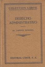 Portada DERECHO ADMINISTRATIVO - DR. LUDWIG SPIEGEL - LABORAL