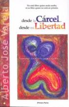 Portada DESDE LA CARCEL...DESDE MI LIBERTAD (PRIMERA PARTE) - ALBERTO JOSE VARELA - MANDALA EDICIONES