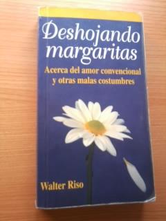 Portada DESHOJANDO MARGARITAS - WALTER RISO - NORMA EDITORIAL