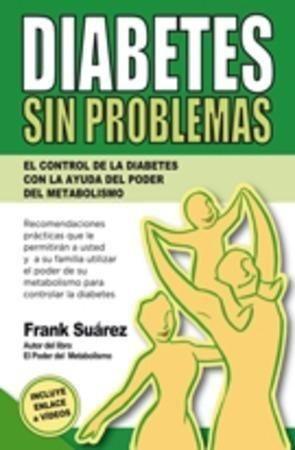 Portada DIABETES SIN PROBLEMAS. EL CONTROL DE LA DIABETES CON LA AYUDA DEL PODER DEL MET - FRANK, SUÁREZ -