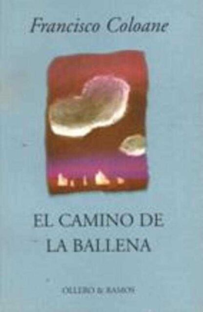 Portada EL CAMINO DE LA BALLENA - FRANCISCO COLOANE - OLLERO Y RAMOS EDITORES