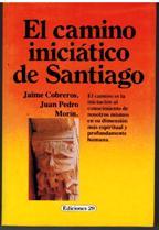 Portada EL CAMINO INICIATICO DE SANTIAGO - JAIME COBREROS.JUAN PEDRO.MORIN - EDICIONES 29