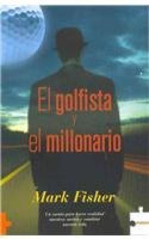 Portada EL GOLFISTA Y EL MILLONARIO - MARK FISHER - EDICIONES JAGUAR