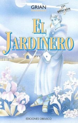 Portada EL JARDINERO - GRIAN - OBELISCO