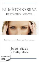 Portada EL METODO SILVA DE CONTROL MENTAL - JOSE SILVA Y PHILIP MIELE - EDICIONES B ZETA