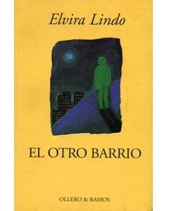Portada EL OTRO BARRIO - ELVIRA LINDO - OLLERO Y RAMOS EDITORES