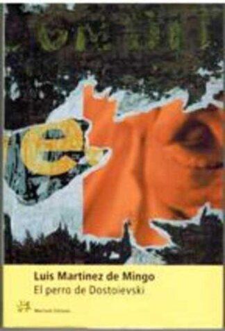 Portada EL PERRO DE DOSTOIEVSKI - LUIS MARTINEZ DE MINGO - MUCHNIK
