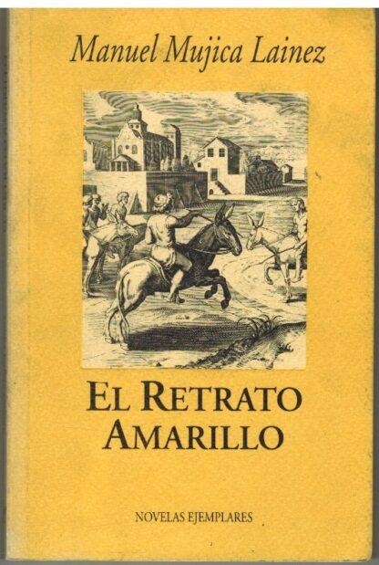 Portada EL RETRATO AMARILLO - MANUEL MUJICA LAINEZ - OLLERO Y RAMOS EDITORES