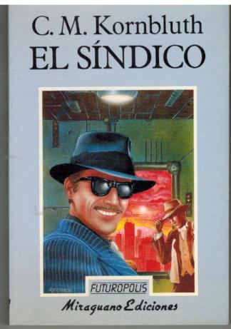 Portada EL SINDICO - C M KORNBLUTH - MIRAGUANO EDICIONES