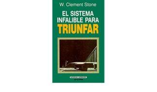 Portada EL SISTEMA INFALIBLE PARA TRIUNFAR - W. CLEMENT STONE - GRIJALBO