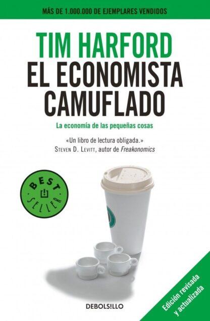 Portada EL ECONOMISTA CAMUFLADO (EDICIÓN REVISADA Y ACTUALIZADA) - HARFORD, TIM - BOOKET