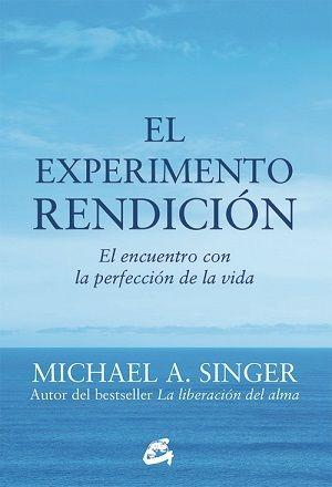 Portada EL EXPERIMENTO RENDICION - MICHAEL A. SINGER - GAIA