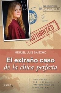 Portada EL EXTRAÑO CASO DE LA CHICA PERFECTA - MIGUEL LUIS SANCHO -