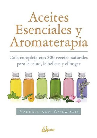 Portada EL LIBRO COMPLETO DE LOS ACEITES ESENCIALES Y LA AROMATERAPIA - WORWOOD, VALEIRE ANN - GAIA