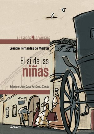 Portada EL SÍ DE LAS NIÑAS - LEANDRO FERNÁNDEZ DE MORATÍN - ANAYA