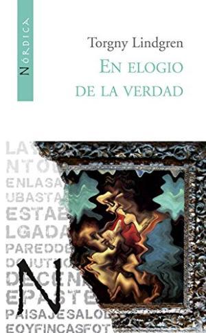 Portada EN ELOGIO DE LA VERDAD - TORGNY LINDGREN - NORDICA LIBROS