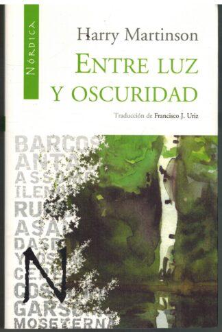 Portada ENTRE LUZ Y OSCURIDAD - HARRY MARTINSON - NORDICA LIBROS