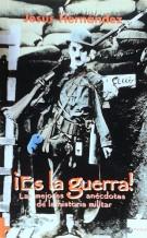 Portada ¡ES LA GUERRA! - JESUS HERNANDEZ - INEDITA EDITORES