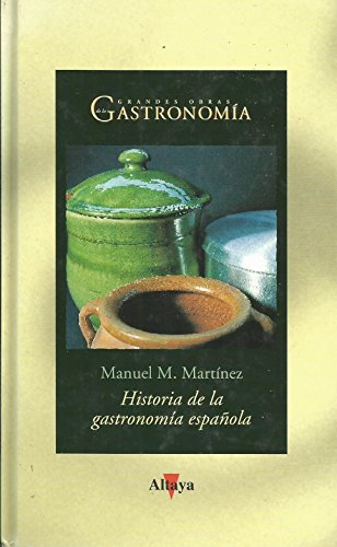 Portada HISTORIA DE LA GASTRONOMÍA ESPAÑOLA - MANUEL MARTÍNEZ LLOPIS - ALTAYA