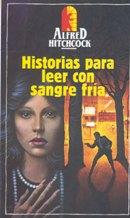 Portada HISTORIAS PARA LEER CON SANGRE FRIA - ALFRED HITCHCOCK - MUNDO ACTUAL DE EDICIONES