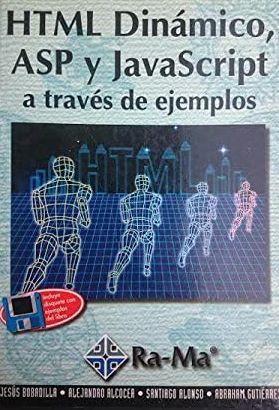 Portada HTML DINÁMICO, ASP Y JAVASCRIPT A TRAVÉS DE EJEMPLOS - VARIOS AUTORES - RA-MA