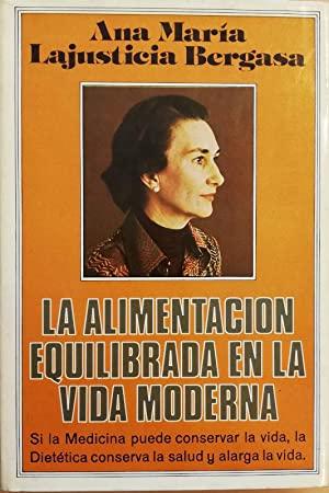 Portada LA ALIMENTACION EQUILIBRADA EN LA VIDA MODERNA - ANA Mª LAJUSTICIA BERGASA - PLAZA Y JANES