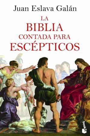 Portada LA BIBLIA CONTADA PARA ESCÉPTICOS - JUAN ESLAVA GALÁN - BOOKET