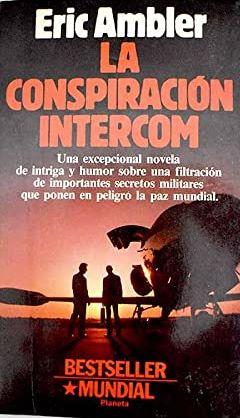 Portada LA CONSPIRACIÓN INTERCOM - ERIC AMBLER - PLANETA