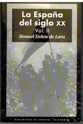 Portada LA ESPAÑA DEL SIGLO XX VOL II - MANUEL TUÑON DE LARA - AKAL