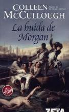 Portada LA HUIDA DE MORGAN - COLLEEN MCCULLOUGH - EDICIONES B ZETA