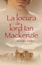 Portada LA LOCURA DE LORD IAN MACKENZIE - JENNIFER ASHLEY - PHOEBE