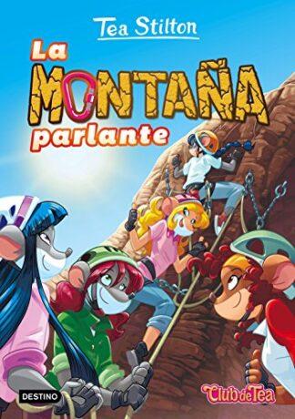 Portada LA MONTAÑA PARLANTE - TEA STILTON - DESTINO