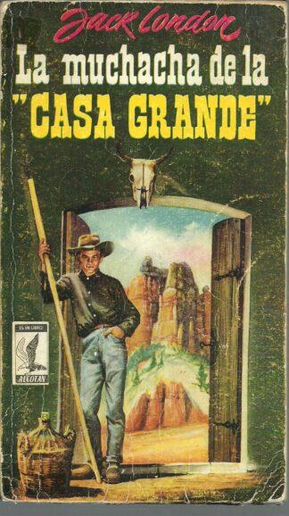 Portada LA MUCHACHA DE LA CASA GRANDE - JACK LONDON - EDICIONES G.P