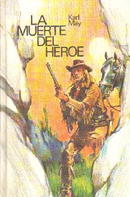 Portada LA MUERTE DEL HEROE - KARL MAY - MOLINO