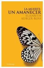 Portada LA MUERTE: UN AMANECER - ELISABETH KUBLER-ROSS - LUCIERNAGA