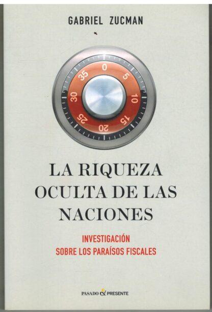 Portada LA RIQUEZA OCULTA DE LAS NACIONES - GABRIEL ZUCMAN - PASADO Y PRESENTE
