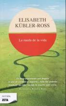 Portada LA RUEDA DE LA VIDA - ELISABETH KUBLER-ROSS - EDICIONES B ZETA