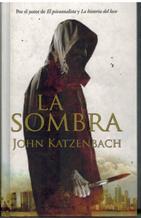 Portada LA SOMBRA - JOHN KATZENBACH - EDICIONES B ZETA