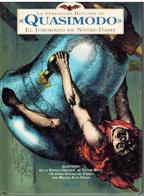 Portada LA VERDADERA HISTORIA DE QUASIMODO. EL JOROBADO DE NOTRE DAME - VICTOR HUGO / MIGUEL JUAN PAYAN - NUER EDICIONES
