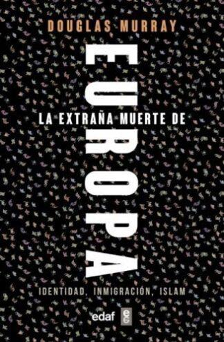 Portada LA EXTRAÑA MUERTE DE EUROPA - DOUGLAS MURRAY - EDAF