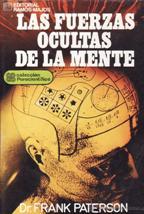 Portada LAS FUERZAS OCULTAS DE LA MENTE - DR. FRANK PETERSON - RAMOS MAJOS