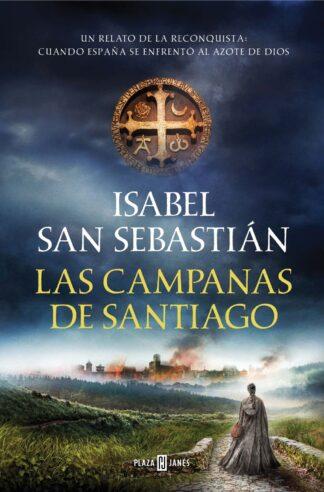 Portada LAS CAMPANAS DE SANTIAGO - ISABEL SAN SEBASTIAN - PLAZA Y JANES
