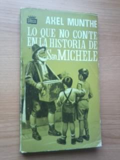 Portada LO QUE NO CONTE EN LA HISTORIA DE SAN MICHELE - AXEL MUNTHE - EDICIONES GP