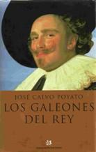 Portada LOS GALEONES DEL REY - JOSE CALVO POYATO - MUCHNIK
