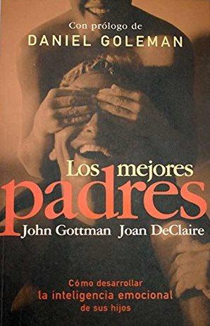 Portada LOS MEJORES PADRES - JOHN GOTTMAN / JOAN DECLAIRE - VERGARA