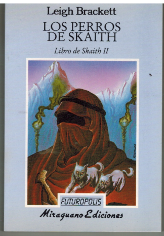 Portada LOS PERROS DE SKAITH. LIBRO DE SKAITH II - LEIGH BRACKETT - MIRAGUANO EDICIONES