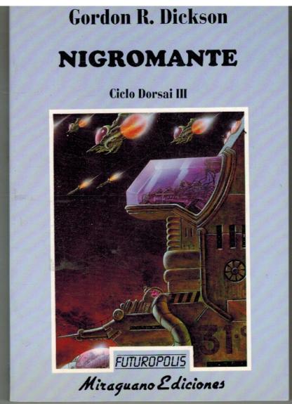 Portada NIGROMANTE. CICLO DORSAI III - GORDON R DICKSON - MIRAGUANO EDICIONES