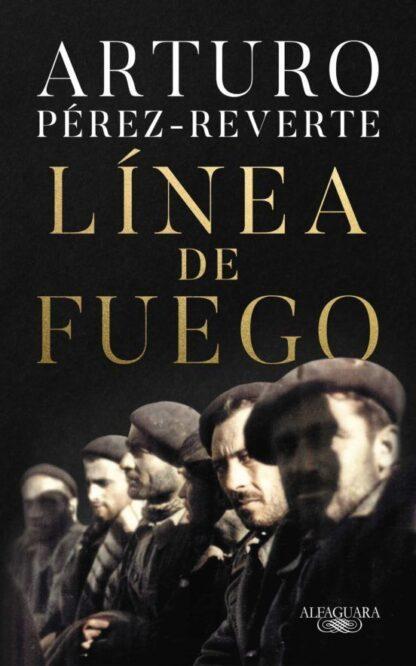 Portada PREVENTA - LÍNEA DE FUEGO - Pérez-Reverte, Arturo - ALFAGUARA